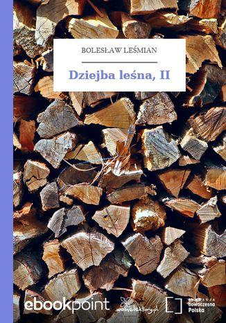 Okładka książki Dziejba leśna, II