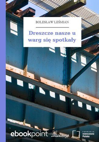 Okładka książki/ebooka Dreszcze nasze u warg się spotkały