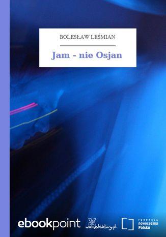 Okładka książki/ebooka Jam - nie Osjan