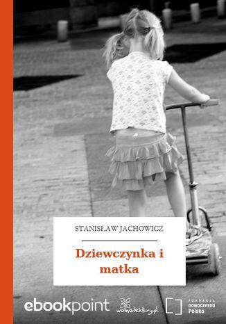 Okładka książki/ebooka Dziewczynka i matka
