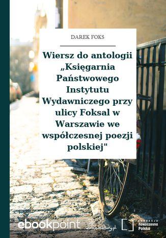 Okładka książki Wiersz do antologii Księgarnia Państwowego Instytutu Wydawniczego przy ulicy Foksal w Warszawie we współczesnej poezji polskiej'