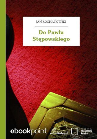 Okładka książki Do Pawła Stępowskiego