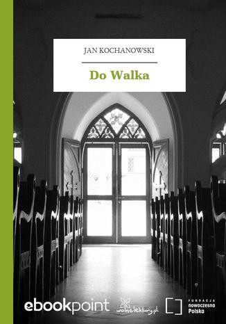 Okładka książki/ebooka Do Walka