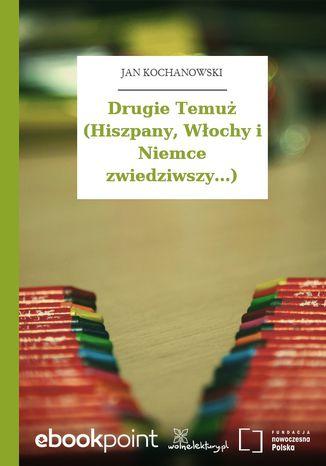 Okładka książki/ebooka Drugie Temuż (Hiszpany, Włochy i Niemce zwiedziwszy...)