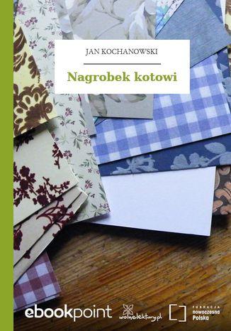 Okładka książki/ebooka Nagrobek kotowi