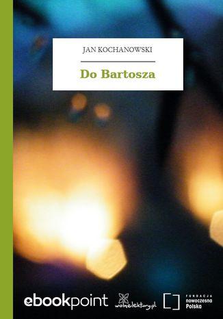 Okładka książki/ebooka Do Bartosza