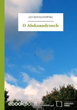 Okładka książki O Aleksandrzech