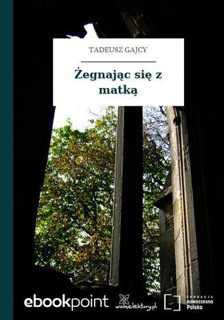 Okładka książki/ebooka Żegnając się z matką