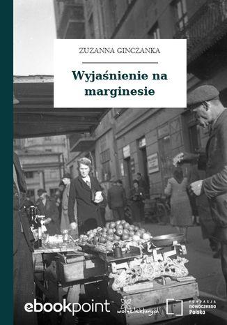 Okładka książki/ebooka Wyjaśnienie na marginesie