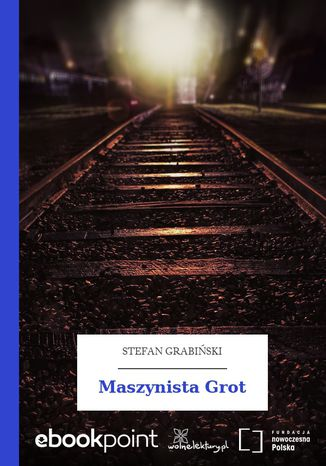 Okładka książki/ebooka Maszynista Grot
