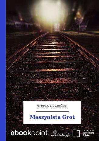 Okładka książki Maszynista Grot