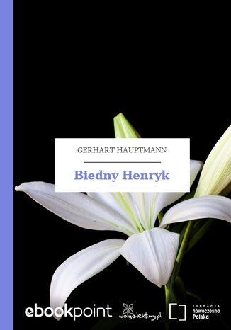 Okładka książki Biedny Henryk