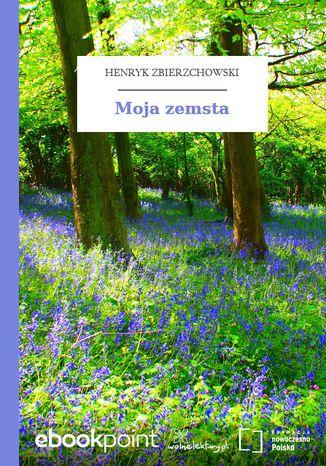 Okładka książki/ebooka Moja zemsta