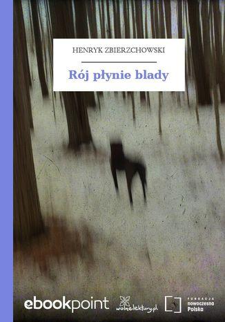 Okładka książki/ebooka Rój płynie blady