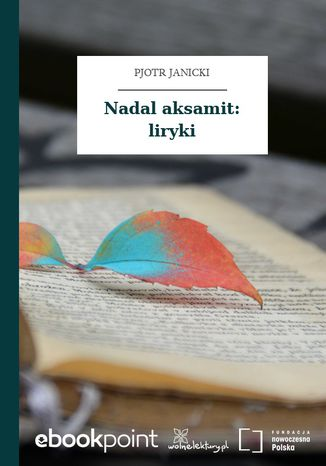 Okładka książki Nadal aksamit: liryki