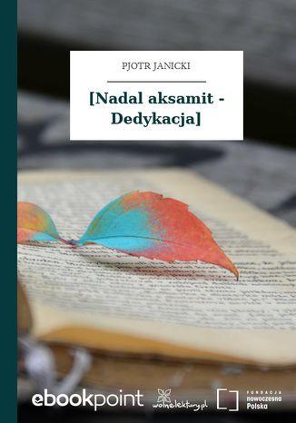 Okładka książki/ebooka [Nadal aksamit - Dedykacja]