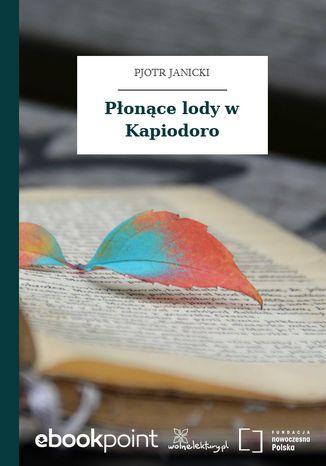 Okładka książki Płonące lody w Kapiodoro