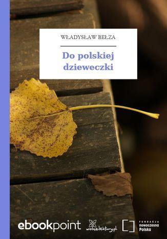 Okładka książki Do polskiej dzieweczki