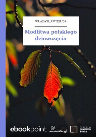 Okładka książki Modlitwa polskiego dziewczęcia