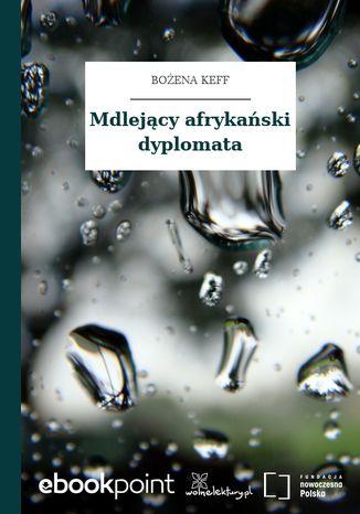 Okładka książki/ebooka Mdlejący afrykański dyplomata