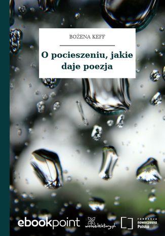 Okładka książki O pocieszeniu, jakie daje poezja