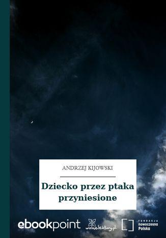 Okładka książki/ebooka Dziecko przez ptaka przyniesione