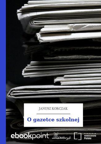 Okładka książki/ebooka O gazetce szkolnej