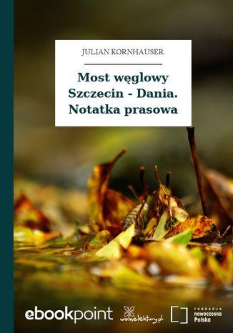 Okładka książki Most węglowy Szczecin - Dania. Notatka prasowa