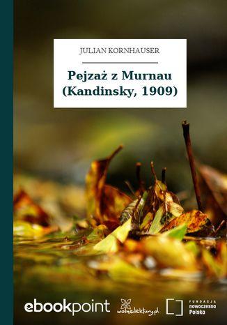 Okładka książki Pejzaż z Murnau (Kandinsky, 1909)