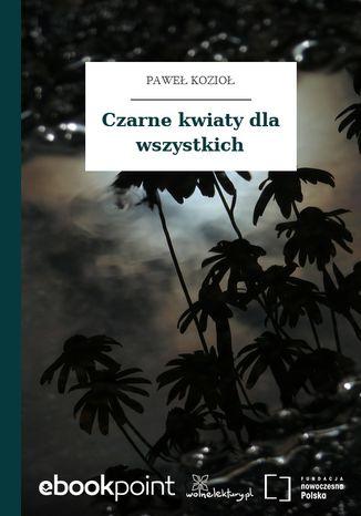 Okładka książki/ebooka Czarne kwiaty dla wszystkich