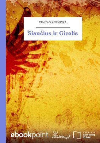 Okładka książki Šiaučius ir Gizelis