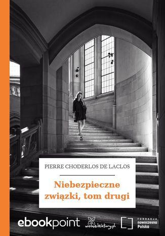 Okładka książki/ebooka Niebezpieczne związki, tom drugi