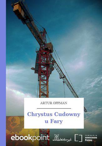 Okładka książki/ebooka Chrystus Cudowny u Fary
