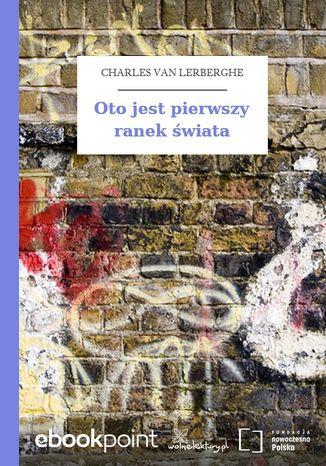 Okładka książki Oto jest pierwszy ranek świata