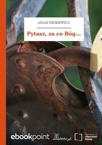 Okładka książki/ebooka Pytasz, za co Bóg