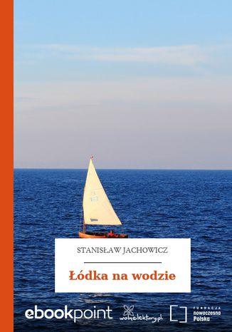 Okładka książki Łódka na wodzie