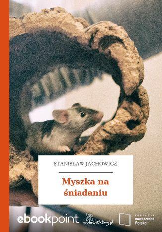 Okładka książki Myszka na śniadaniu