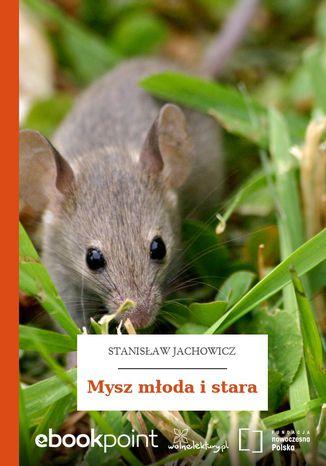 Okładka książki Mysz młoda i stara
