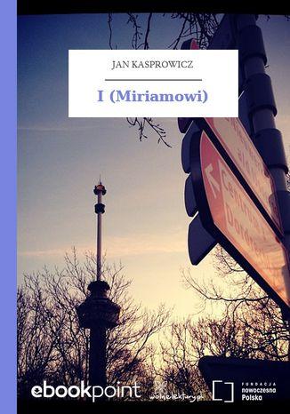 Okładka książki/ebooka I (Miriamowi)