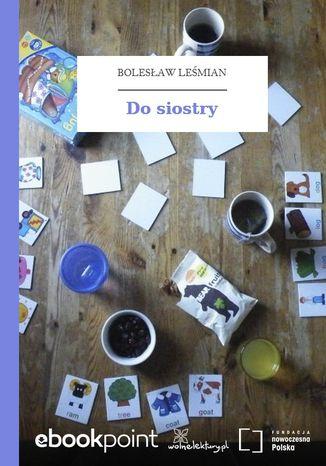 Okładka książki/ebooka Do siostry