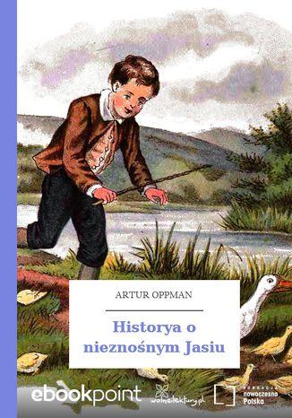Okładka książki Historya o nieznośnym Jasiu