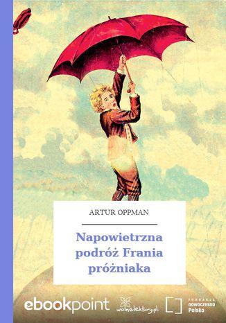 Okładka książki/ebooka Napowietrzna podróż Frania próżniaka