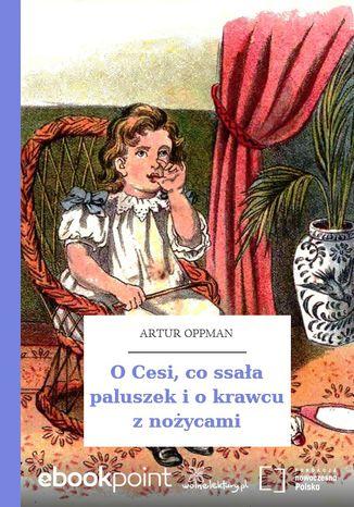 Okładka książki O Cesi, co ssała paluszek i o krawcu z nożycami