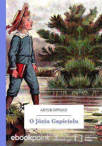 Okładka książki O Józiu Gapicielu
