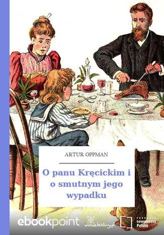 Okładka książki/ebooka O panu Kręcickim i o smutnym jego wypadku