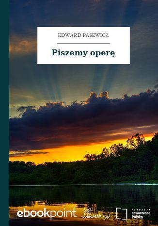 Okładka książki/ebooka Piszemy operę