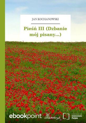 Okładka książki Pieśń III (Dzbanie mój pisany...)