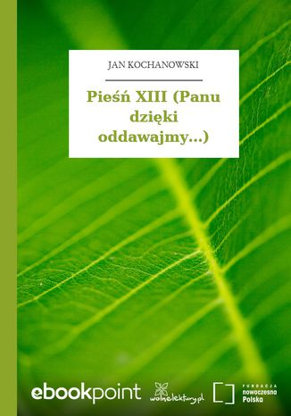 Okładka książki Pieśń XIII (Panu dzięki oddawajmy...)