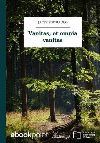 Okładka książki/ebooka Vanitas; et omnia vanitas