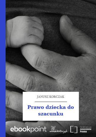 Okładka książki Prawo dziecka do szacunku